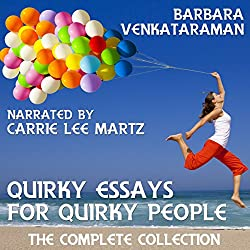 Quirky Essays for Quirky People: The Complete Collection