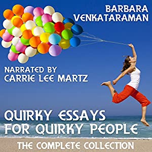 Quirky Essays for Quirky People: The Complete Collection Audiobook
