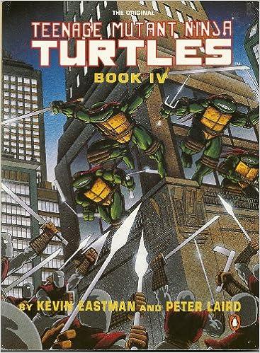 Teenage Mutant Ninja Turtles: Book 4: Kevin Eastman, Peter ...