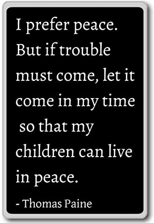 Amazoncom I Prefer Peace But If Trouble Must Come Let