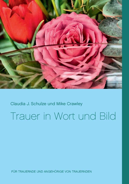 Trauer In Wort Und Bild German Edition Mike Crawley
