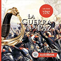 La Guerra y La Paz [War and Peace]