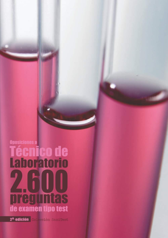 Oposiciones a Técnico de Laboratorio: 2.600 preguntas de ...