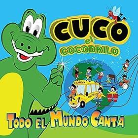 Amazon.com: Todo el Mundo Canta: Cuco el Cocodrilo: MP3