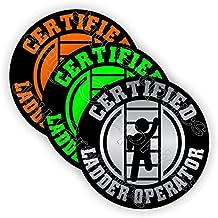 (3) Certified LADDER OPERATOR Funny Hard Hat Stickers   Motorcycle Welding Biker Helmet Decals   Vinyl Weatherproof Labels Chain Saw Arborist   Laborer Foreman Welder Construction Safety Badass