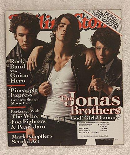- Nick, Joe & Kevin Jonas - The Jonas Brothers - Rolling Stone Magazine - #1058 - August 7, 2008 - Big Coal: Global Warming Enemy #1, Pineapple Express: Greatest Stoner Movie Ever, Rock Band vs. Guitar Hero