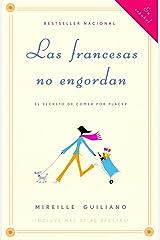 Las francesas no engordan: Los secretos para comer con placer y mantenerse delgada toda la vida (Spanish Edition)