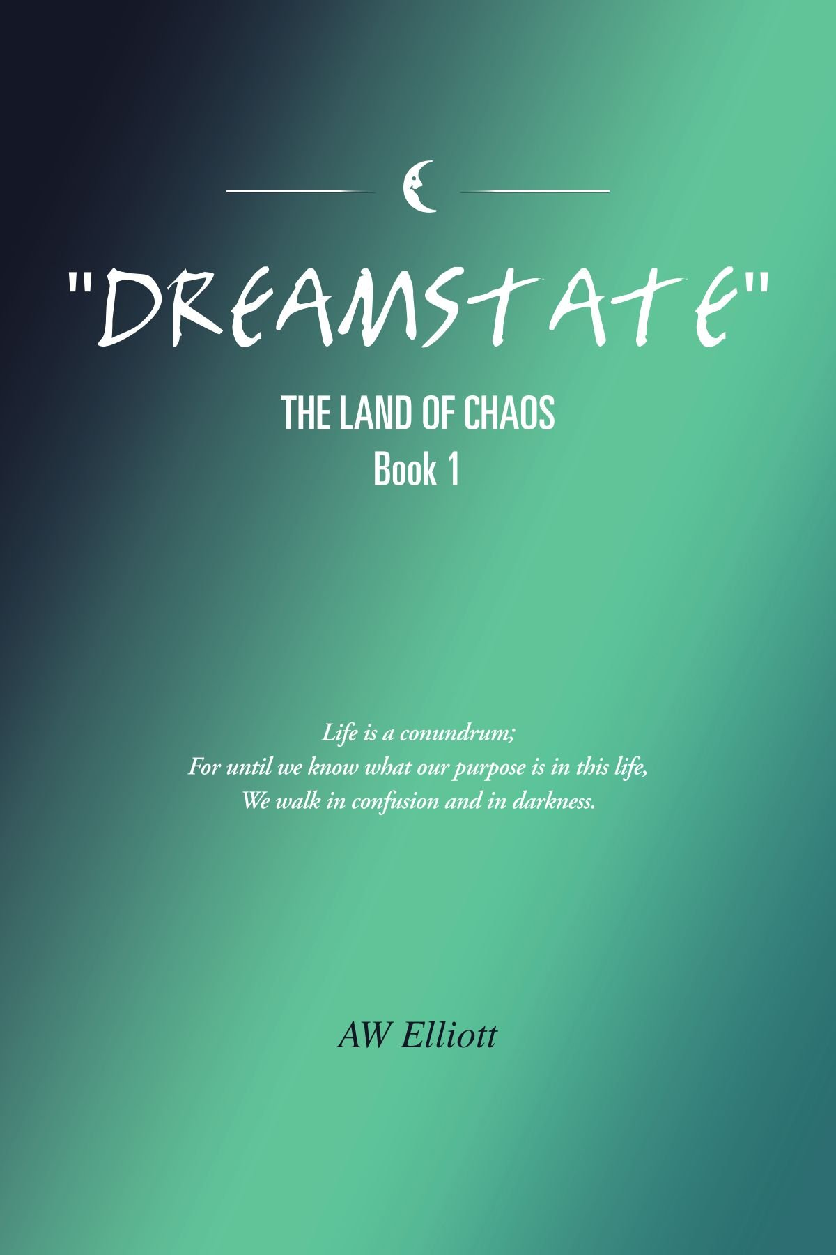 DREAMSTATE: THE LAND OF CHAOS  - Book 1