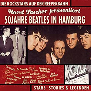 50 Jahre Beatles in Hamburg Hörbuch