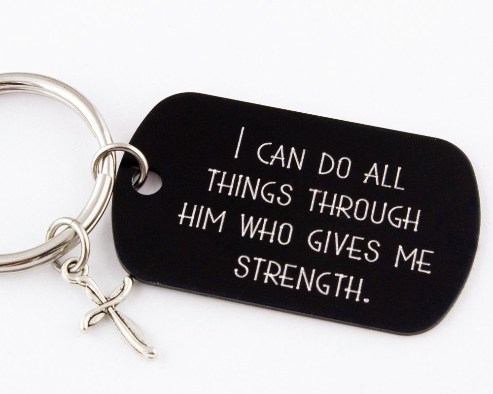 I Can Do All Things Through Him Who Gives Me Strength | Phil. 4:13 | Engraved Bible Verse Keychain