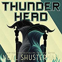 Thunderhead: Arc of a Scythe Audiobook by Neal Shusterman Narrated by Greg Tremblay
