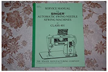 amazon com professional full edition service manual for singer 401 rh amazon com singer 401a service manual pdf Singer 401A Parts