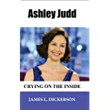 Ashley Judd: Crying on the Inside