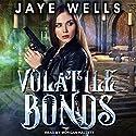 Volatile Bonds: Prospero's War, Book 4 Audiobook by Jaye Wells Narrated by Morgan Hallett
