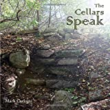 The Cellars Speak: The Old Cellars and What They Tell Us About Dogtown and Its People