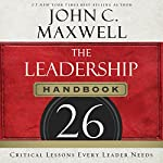 The Leadership Handbook: 26 Critical Lessons Every Leader Needs | John C. Maxwell