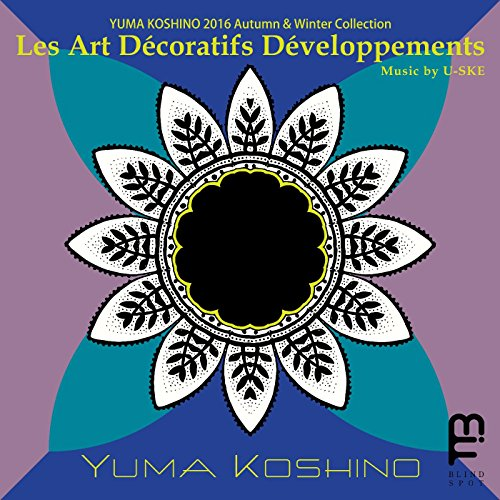 ~Les Art Décoratifs Développements~ Yuma Koshino 2016 Autumn / Winter Collection