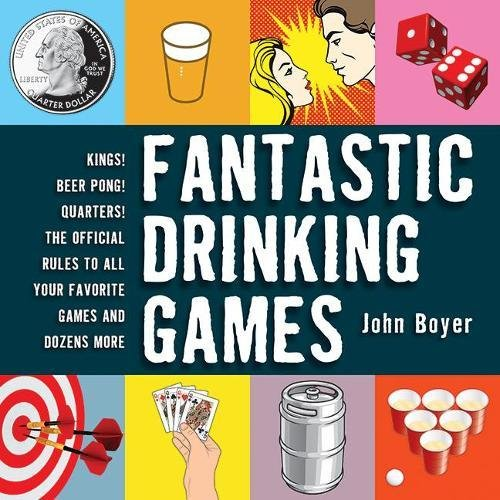 Download Fantastic Drinking Games: Kings! Beer Pong! Quarters! The Official Rules to All Your Favorite Games and Dozens More pdf