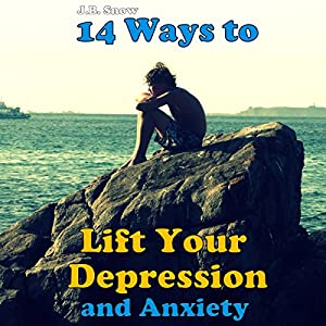 14 Ways to Lift Your Depression and Anxiety Audiobook