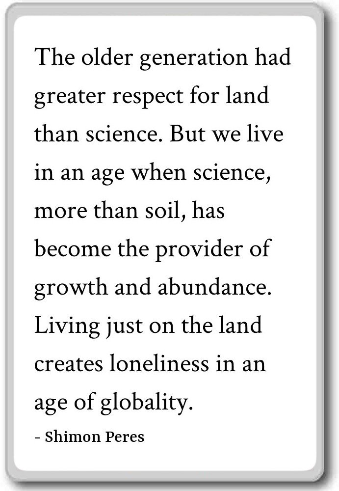 La Vieja Generación Had más respeto por L... - Shimon Peres citas ...