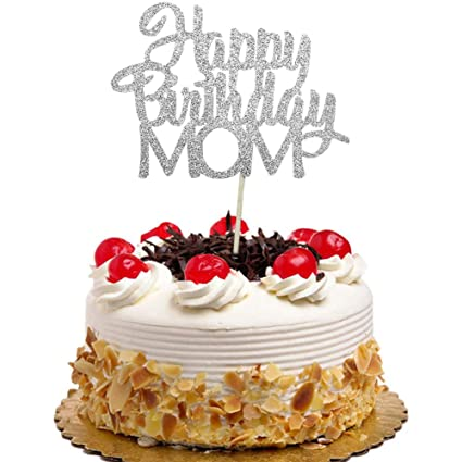 Birthday Cake For Mom.Happy Birthday Mom Cake Topper For Mother S Birthday Best Mom Ever Cake Party Decorations Silver Glitter