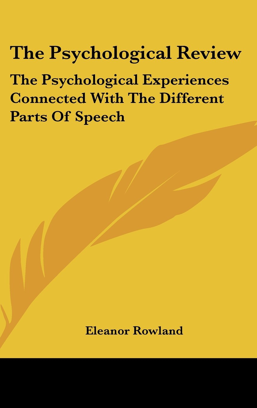 The Psychological Review: The Psychological Experiences Connected With The Different Parts Of Speech ebook