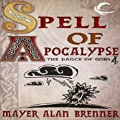 Spell of Apocalypse: Dance of the Gods, Book 4 | Mayer Alan Brenner