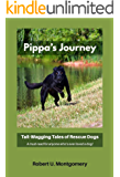 Pippa's Journey: Tail-Wagging Tales of Rescue Dogs