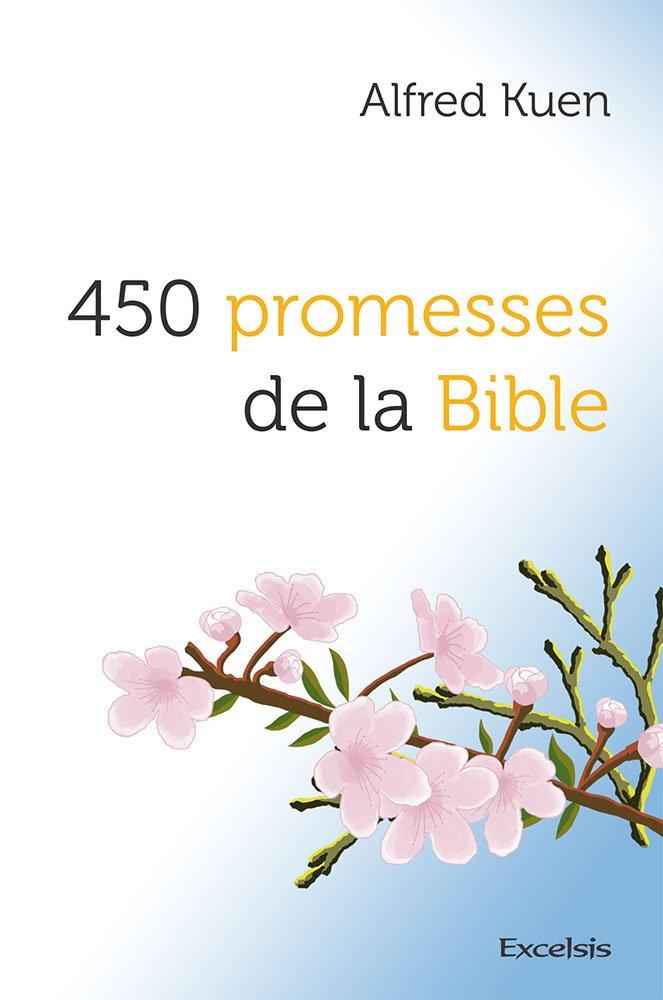 450 promesses de la Bible Broché – 14 avril 2016 Alfred Kuen Editions Excelsis 275500259X Exégèse