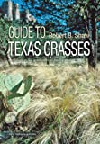Guide to Texas Grasses (Texas A&M AgriLife Research and Extension Service Series)