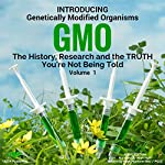 Introducing Genetically Modified Organisms: GMO: The History, Research and the TRUTH You're Not Being Told | Mark Plummer