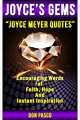 Joyce Meyer Quotes - Inspirational Collection of Joyce Meyer Quotes (You Can Begin Again, Battlefield of the Mind, Beauty for Ashes, Change Your Words, Change Your Life) (Joyce's Gems) Kindle Edition