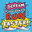 Scream If You Want to Run Faster Audiobook by Julie Creffield Narrated by Rebecca Hurst