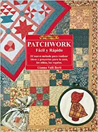 El libro de PATCHWORK FACIL Y RAPIDO: Amazon.es: Valli