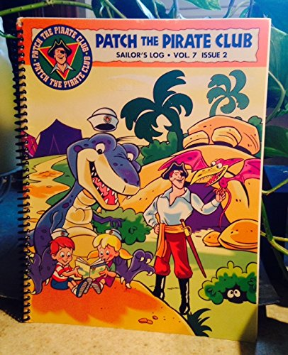 Patch the Pirate Club Sailor's Log Vol. 7 Issue 2 Spiral Paperback
