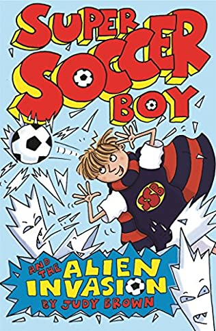 book cover of Super Soccer Boy and the Alien Invasion