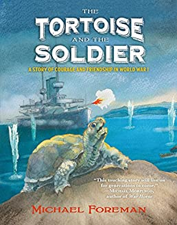 the tortoise and the soldier a story of courage and friendship in rh amazon com