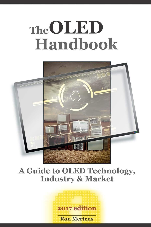 The OLED Handbook (2017 edition): Amazon.es: Mertens, Ron ...