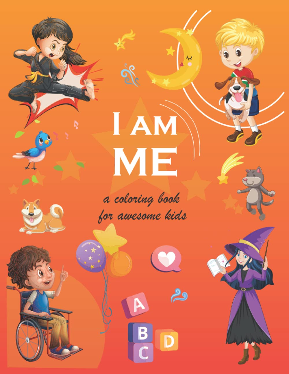 I AM ME: A Coloring Book for Awesome Kids