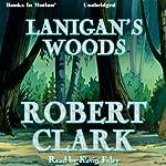 Lanigan's Woods | Robert Clark