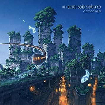 Amazon | cocoon ep | sora tob sakana | J-POP | ミュージック