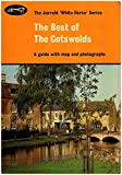 img - for The Best of the Cotswolds: A Guide with Map and Photographs (Jarrold White Horse Series) book / textbook / text book