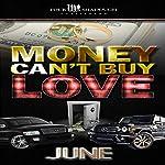 Money Can't Buy Love: A FourShadough Publishing Title |  JUNE