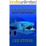 BARRACUDA: Sequel to Free Fish Friday (Slacker Mills Mysteries Book 2)