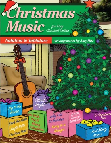 Christmas Music For Easy Classical Guitar: Notation and Tablature (Tabs) (Christmas Tablature Music)