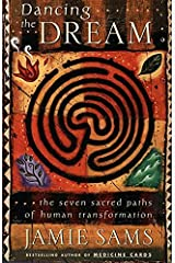 Dancing the Dream: The Seven Sacred Paths of Human Transformation Capa comum