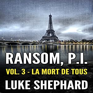 Ransom, P.I. (Volume Three - La Mort de Tous) Audiobook