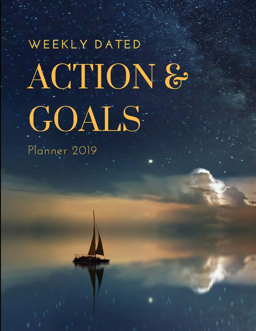 Weekly Dated Action & Goals Planner 2019: Professional ...