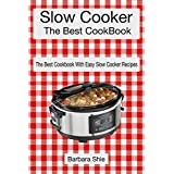 The Best Slow Cooker Cookbook: The Best Cookbook With Easy Slow Cooker Recipes