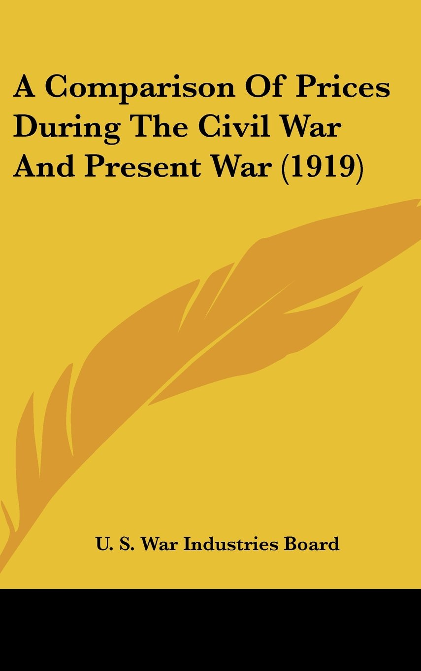 Download A Comparison Of Prices During The Civil War And Present War (1919) PDF